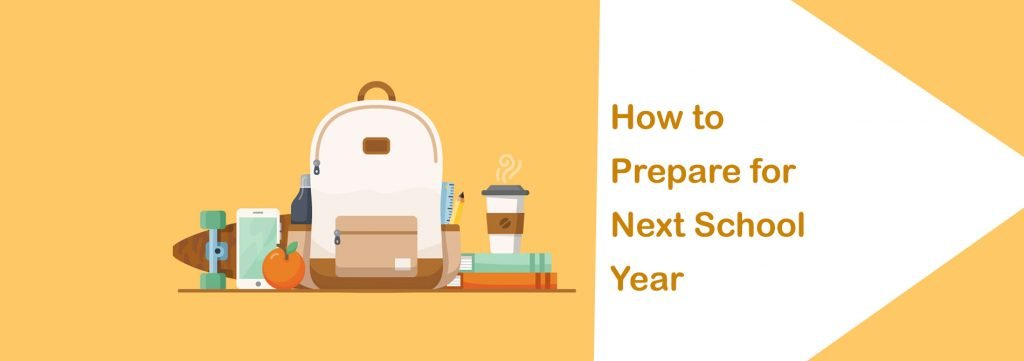 How to Prepare for Next School Year 2019