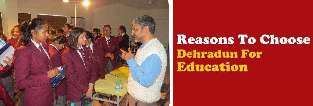 Reasons To Choose Dehradun For Education