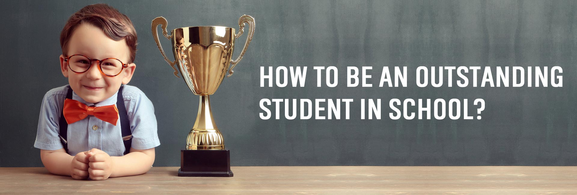How To Be An Outstanding Student In School