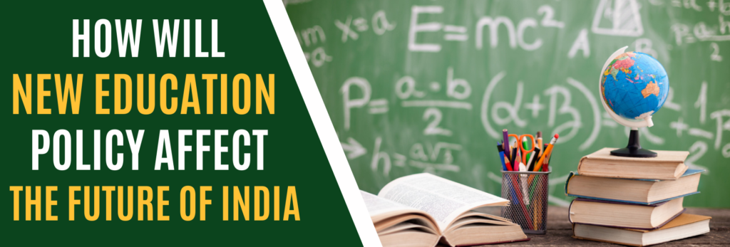 How Will New Education Policy Affect The Future Of India-featured image-featured image