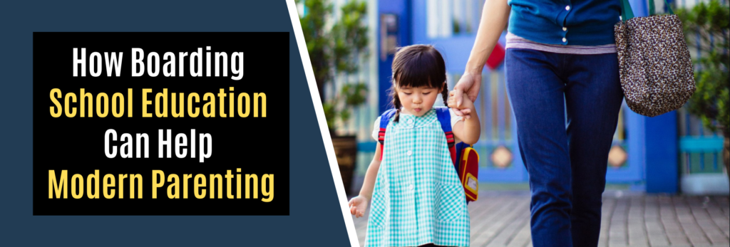 How Boarding school education can help modern parenting-Featured Image