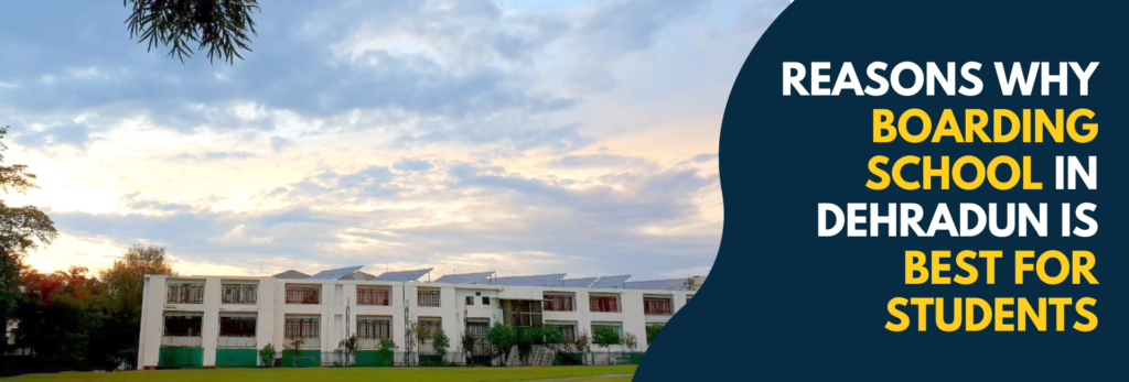 Reasons Why Boarding School In Dehradun Is Best For Students-featured image