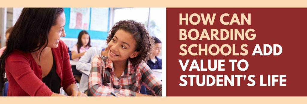 How Can Boarding Schools Add Value To Student's Life