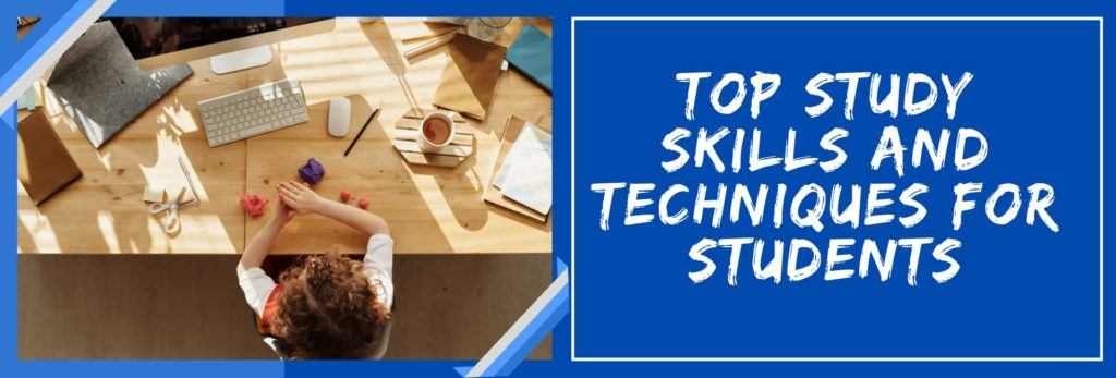 Top Study Skills And Techniques For Students
