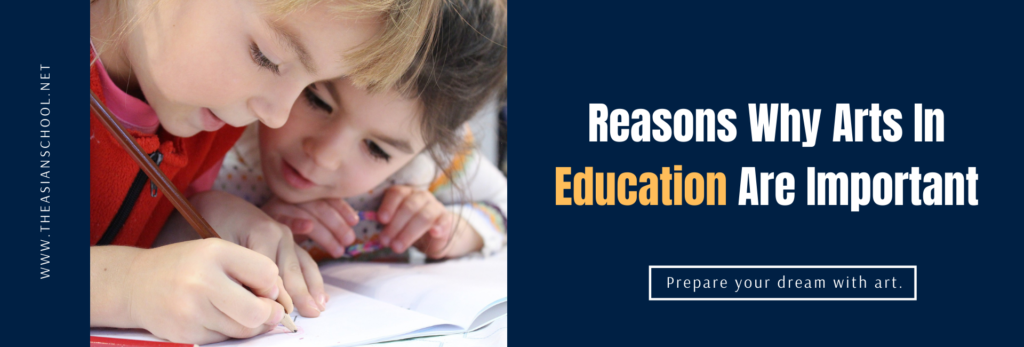 Reasons Why Arts In Education Are Important