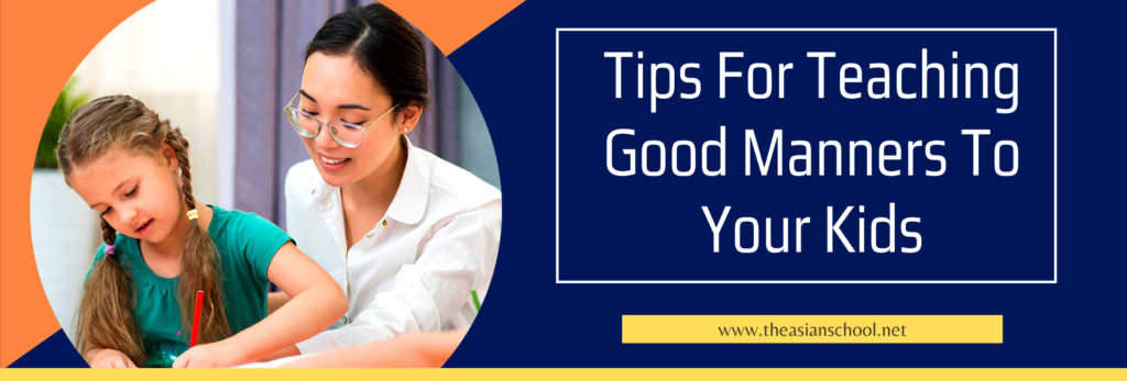 Tips For Teaching Good Manners To Your Kids