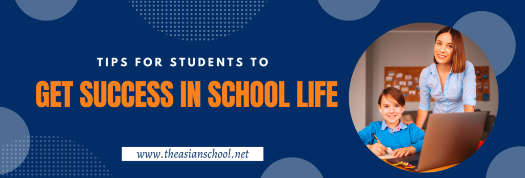 Tips For Students To Get Success In School life