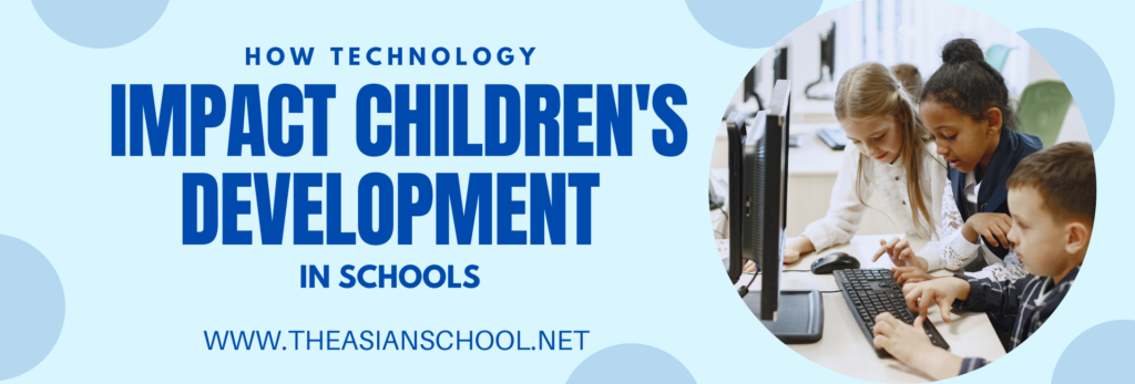 How Technology Impact Children's Development in Schools